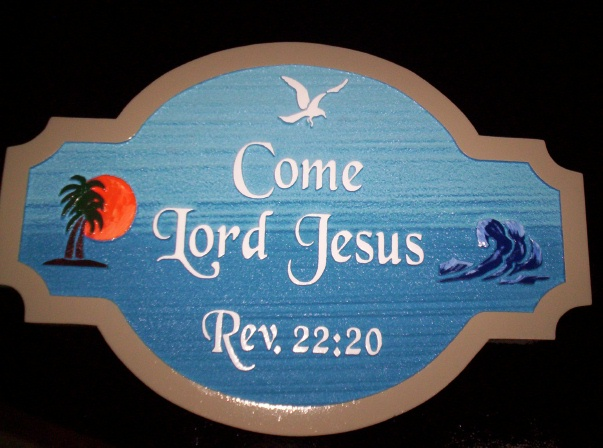"YP-5100 - Carved Christian Plaque featuring Quote ""Come Lord Jesus.."", Artist Painted"