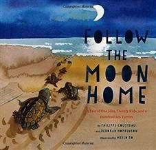 Live Storytime: Follow the Moon Home: A Tale of One Idea, Twenty Kids, and a Hundred Sea Turtles