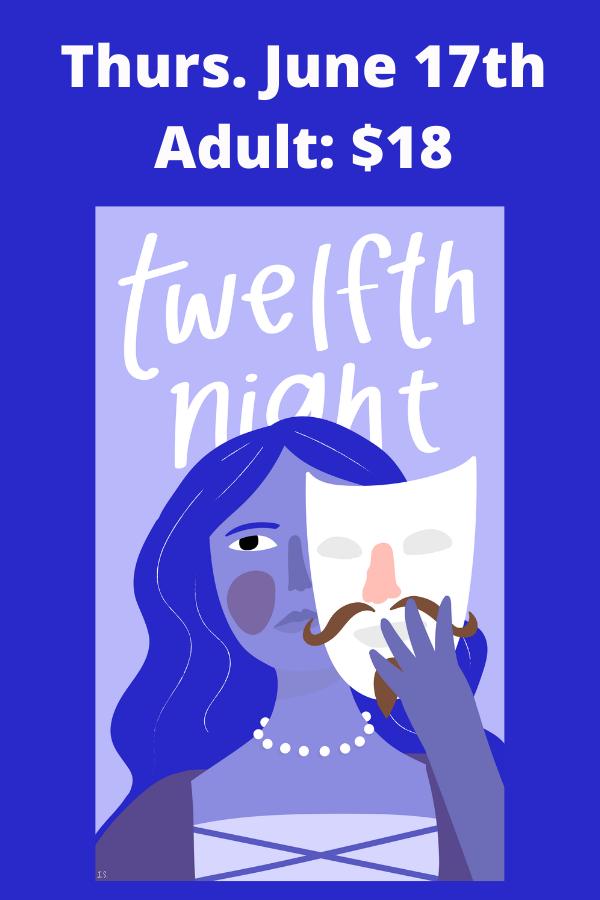 THURSDAY June 17--Twelfth Night