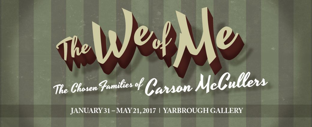 The We Of Me : The Chosen Families of Carson McCullers