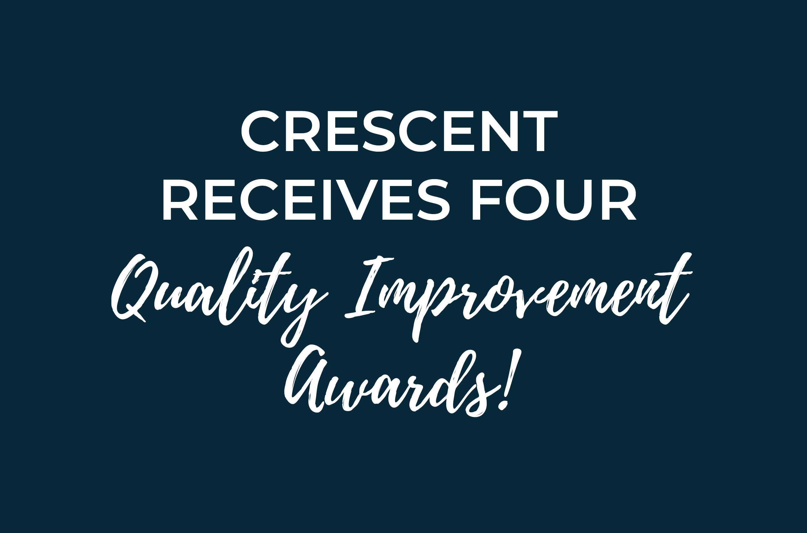Crescent Receives Four Quality Improvement Awards from the HRSA