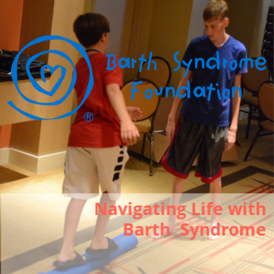 Strategies for Navigating Life for Parents and Siblings of Boys with Barth Syndrome