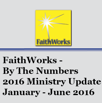 FaithWorks - By The Numbers January - June 2016