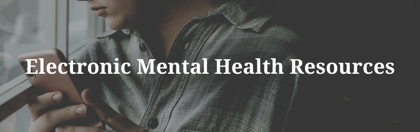 Electronic Mental Health Resources