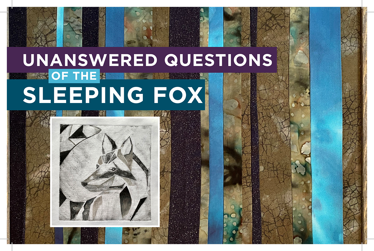 Unanswered Questions of the Sleeping Fox in the Blackfoot Communications Gallery