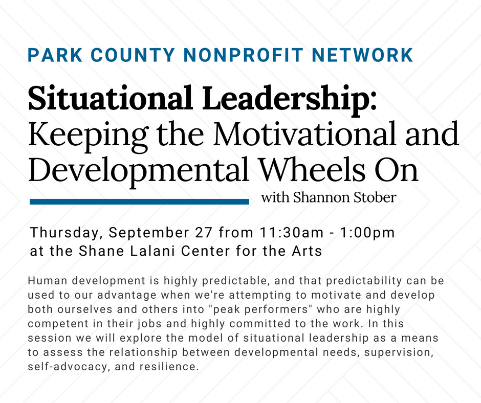 Park County Nonprofit Network - Situational Leadership: Keeping the Motivational and Developmental Wheels On