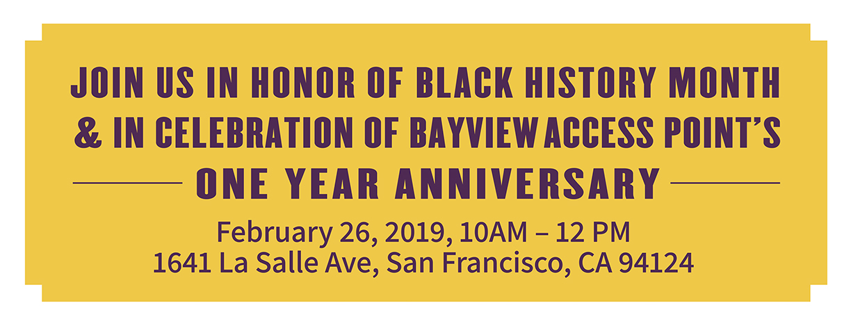 Bayview Access Point One Year Anniversary & Black History Month