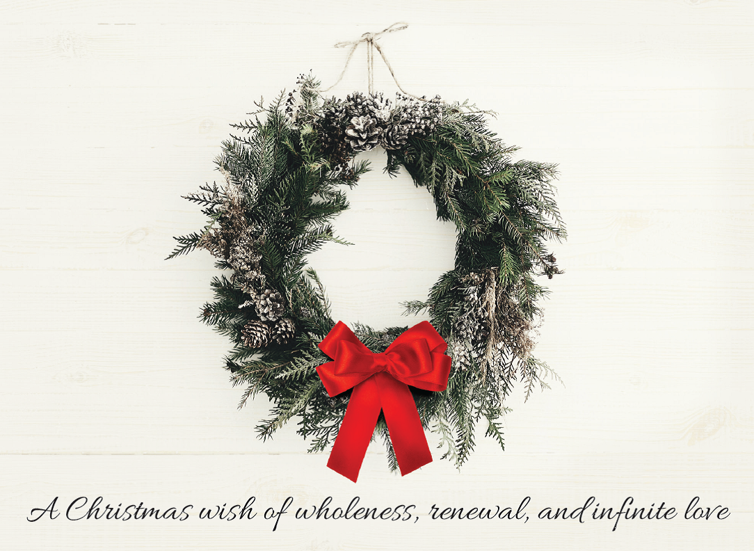 A Christmas Wish of Wholeness, Renewal, and Infinite Love