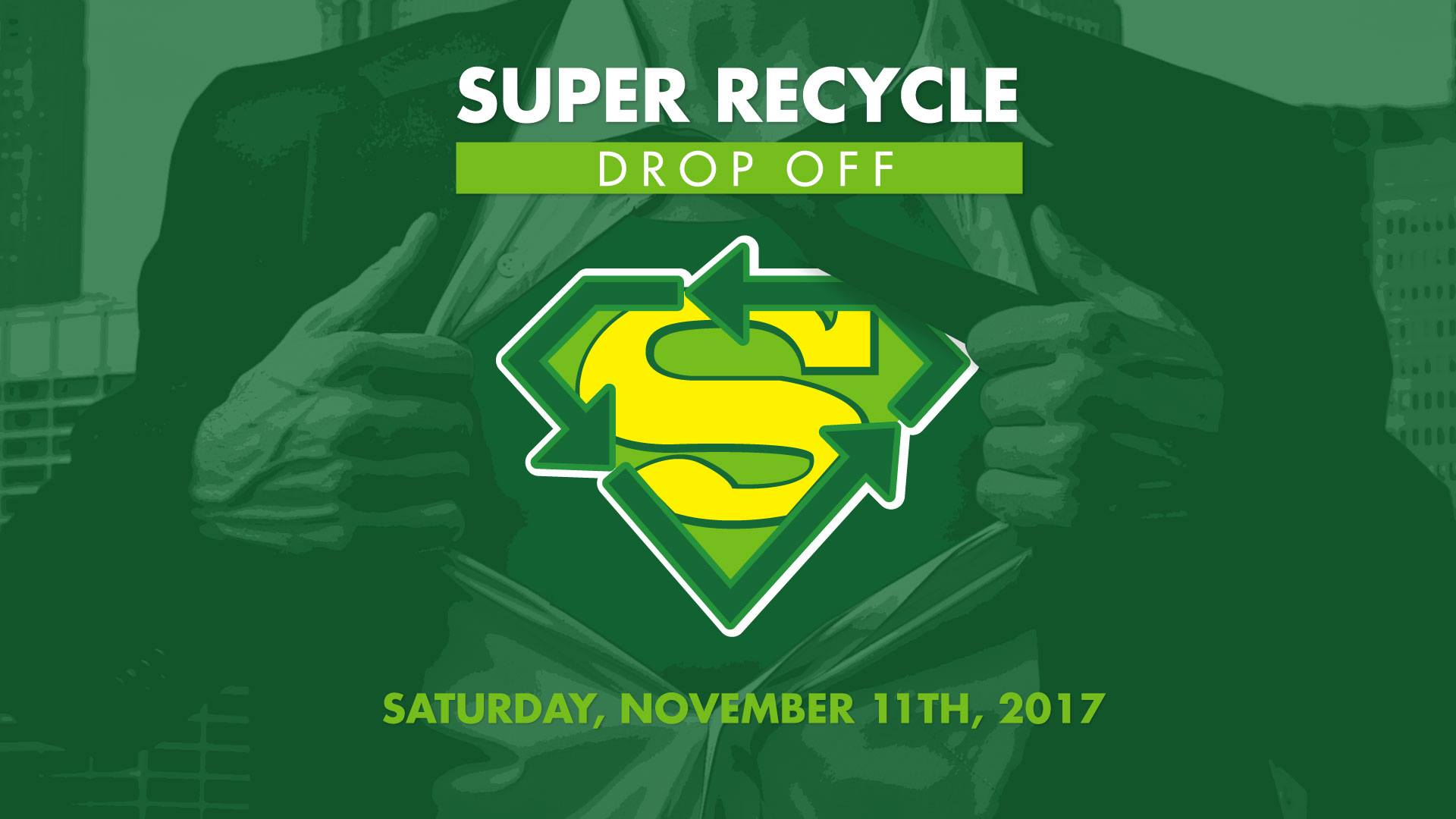 Super Recycle Drop Off