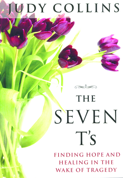 Seven T's, The:  Finding Hope and Healing in the Wake of Tragedy