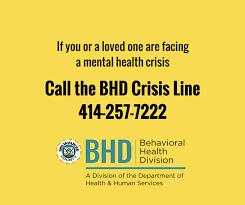 Milwaukee County BHD crisis line 414-257-7222