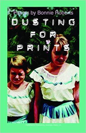 Dusting for Prints, Poems by Bonnie Roberts