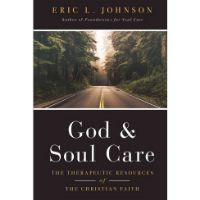 God and Soul Care by Eric L. Johnson