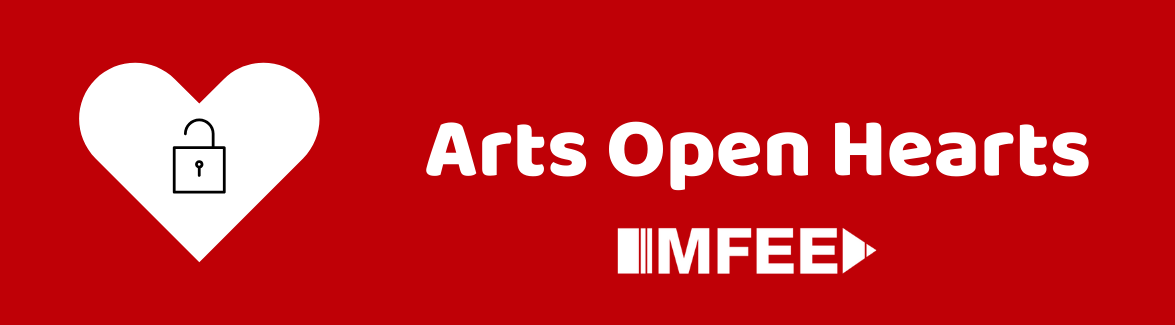MFEE ARTS OPEN HEARTS CAMPAIGN PROVIDES GRANTS FOR SCHOOL PROGRAMS