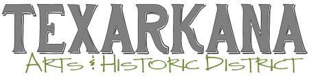 Texarkana Arts & Historic District | District 7: Bowie, TX