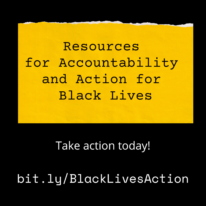 Resources for Accountability and Actions for Black Lives