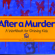 After A Murder: A Workbook for Grieving Kids