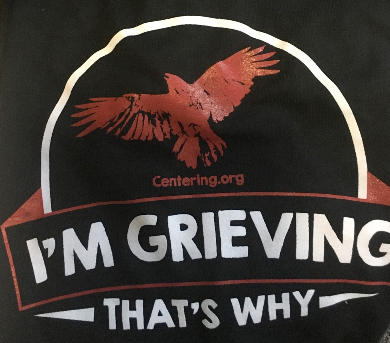 I'm Grieving That's Why t-shirt