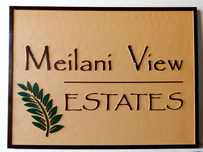 K20205 - Carved HDU Entrance Sign for Meilani View Estates, a Private Residential Community, with Branch & Leaves