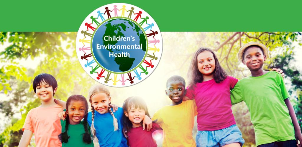 CHILDREN'S ENVIRONMENTAL HEALTH NETWORK | PARENT & EDUCATOR TOOLKIT