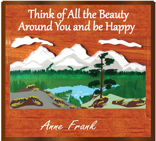 "N23165 - Carved Cedar Wall Plaque with Anne Frank's saying ""Think of all the beauty around you and be happy"", with Scene of Mountain and Lake"