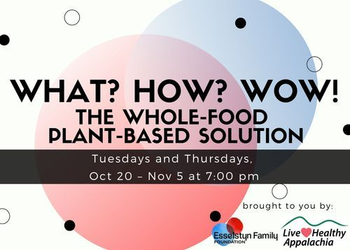Esselstyn Foundation What? How? Wow! The Whole-Food, Plant-Based Solution
