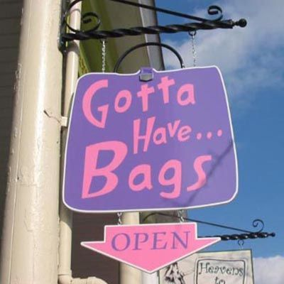 Gotta Have Bags sign