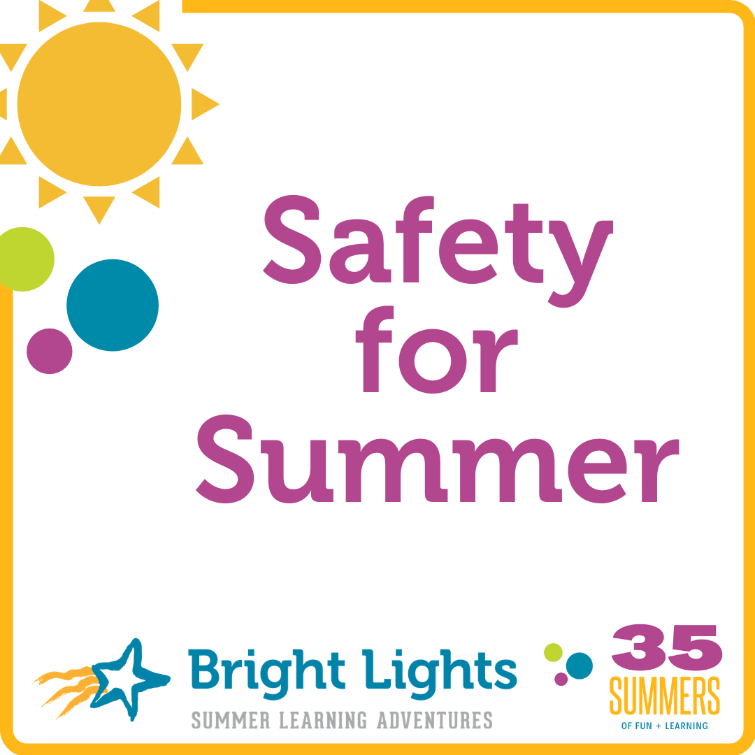 """graphic showing """"Safety for Summer"""" and Bright Lights 35 year anniversary logo"""
