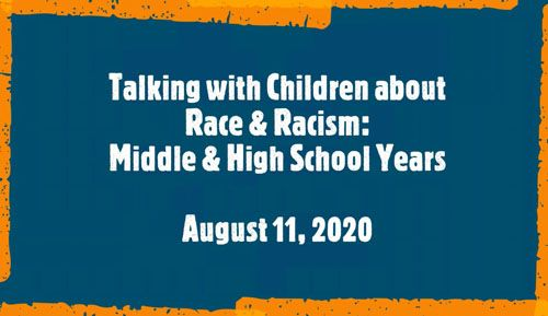 Talking to Teens About Race & Racism: Middle School - High School
