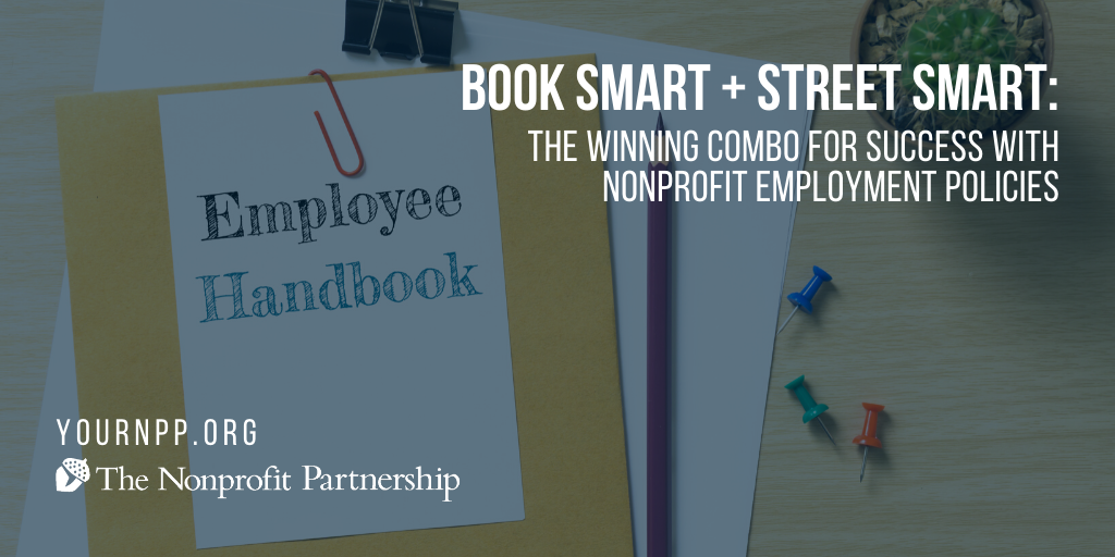 Book Smart + Street Smart: The Winning Combo for Success with Nonprofit Employment Policies