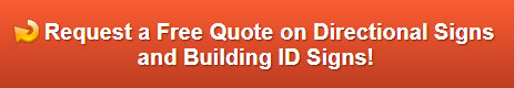 Free quote on directional signs and building ID signs in Los Angeles CA