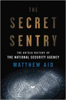 The Secret Sentry by Matthew Aid