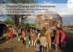 Climate Change and Urbanisation: Building Resilience in the Urban Water Sector—A Case Study of Indore, India