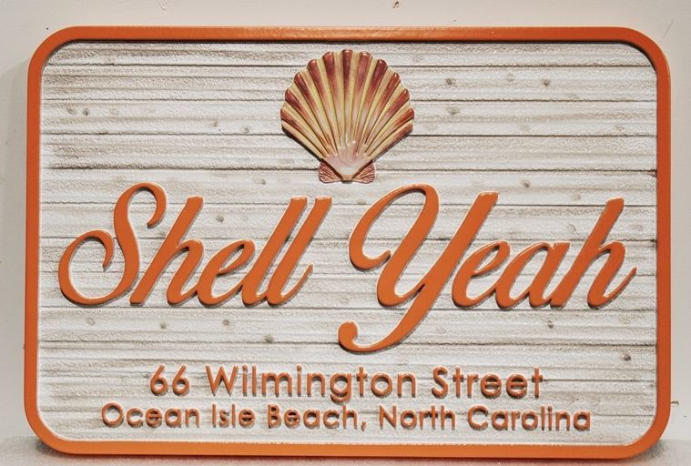 """L21517 - Carved and Sandblasted 2.5-D Multi-Level Relief HDU Coastal Residence NameSign """"Shell Yeah"""" , with Shell as Artwork"""
