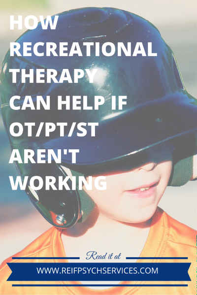 How Recreational Therapy can help if OT/PT/ST aren't working?