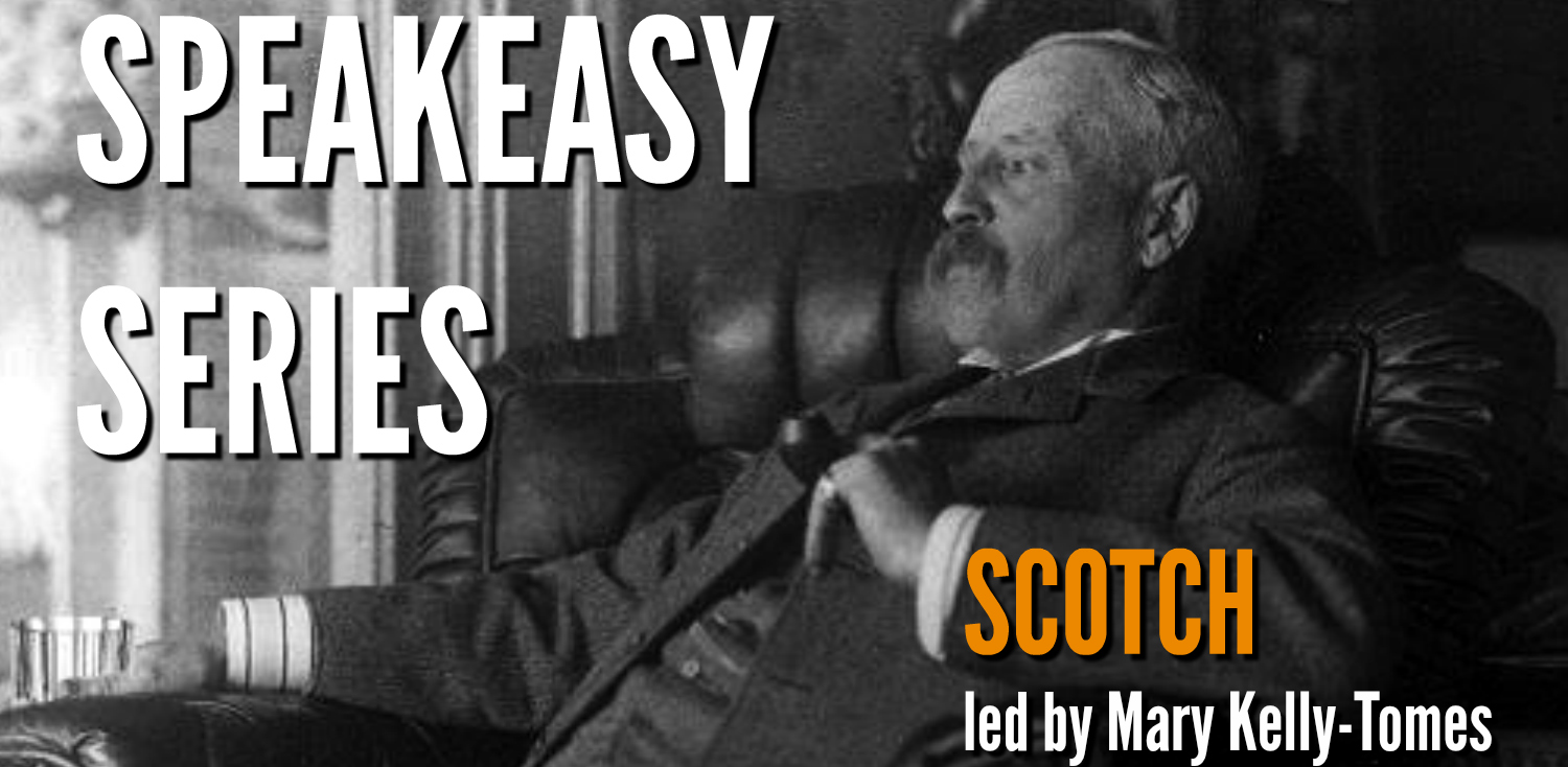 Speakeasy Series: Scotch - SOLD OUT - RESCHEDULED TO MAY 21