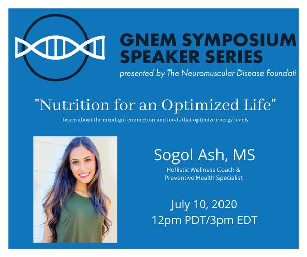 """GNEM Symposium Speaker Series: Sogol Ashourpour - """"Eating for an Optimized Life"""""""