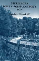 Stories of a West Virginia Doctor's Son -- Volume Three