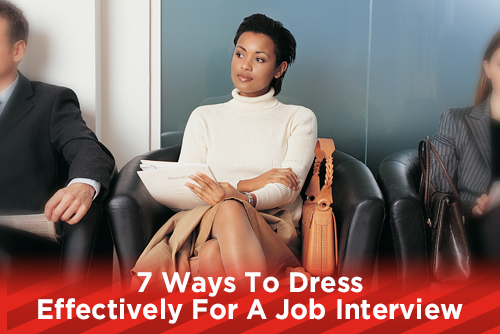 7 Ways To Dress Effectively For A Job Interview