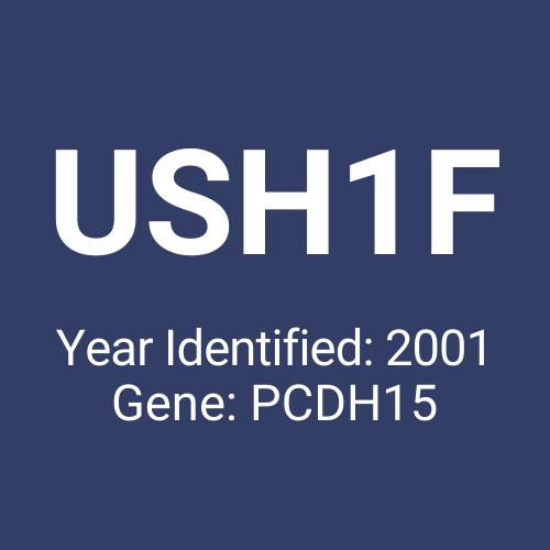 USH1F (Year Identified: 2001 | Gene: PCDH15)