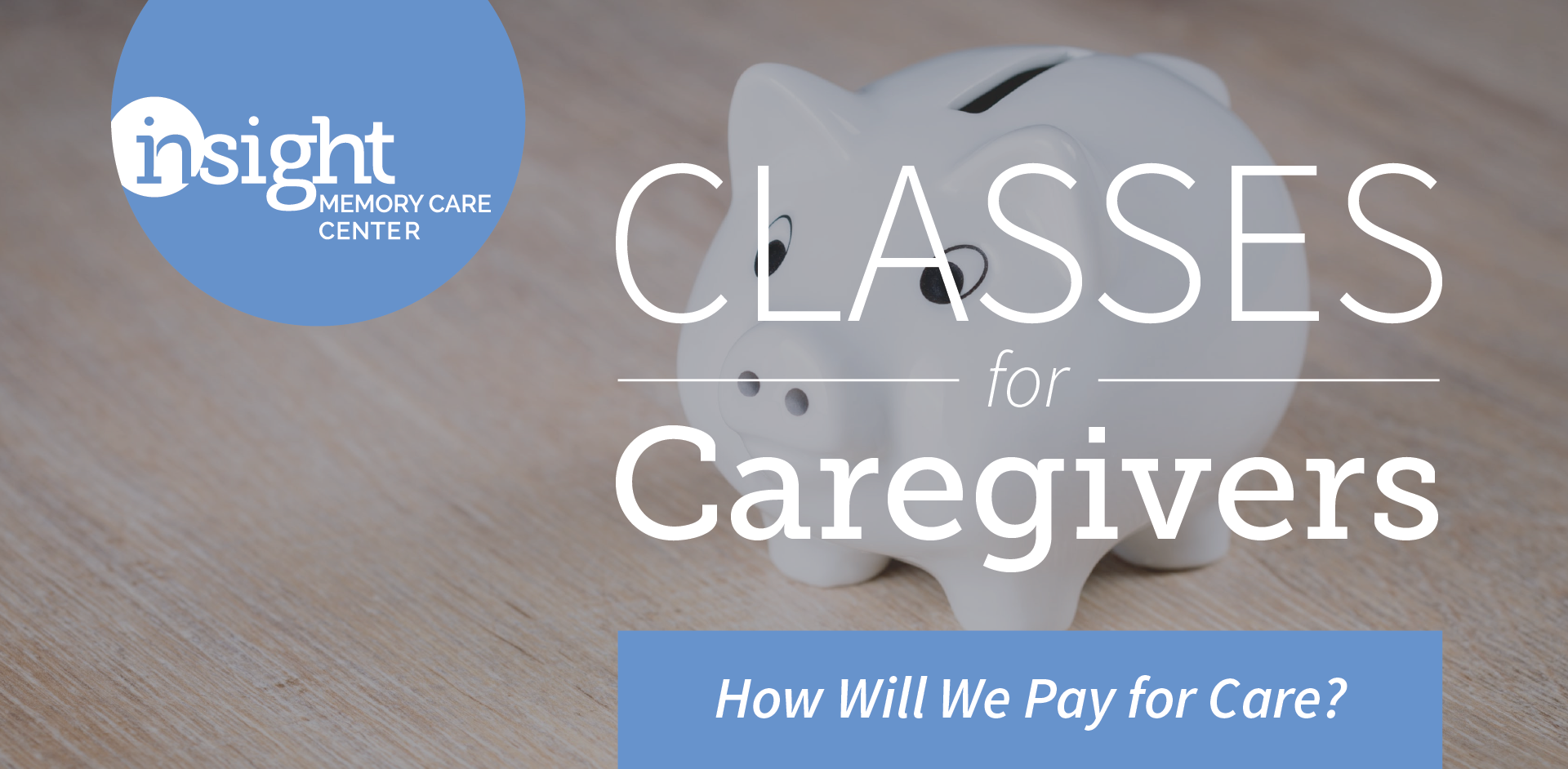 How Will We Pay for Care: Financial Considerations