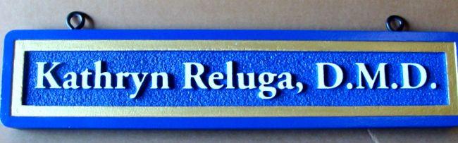 "BA11621 - Sandblasted HDU Dentist's Nameplate ""Kathryn Reluga, D.M.D."""
