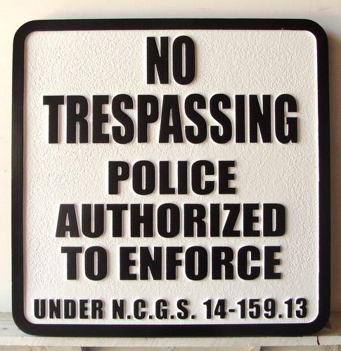 "H17118 - Carved HDU ""No Trespassing / Police Authorized to Enforce"" Sign"