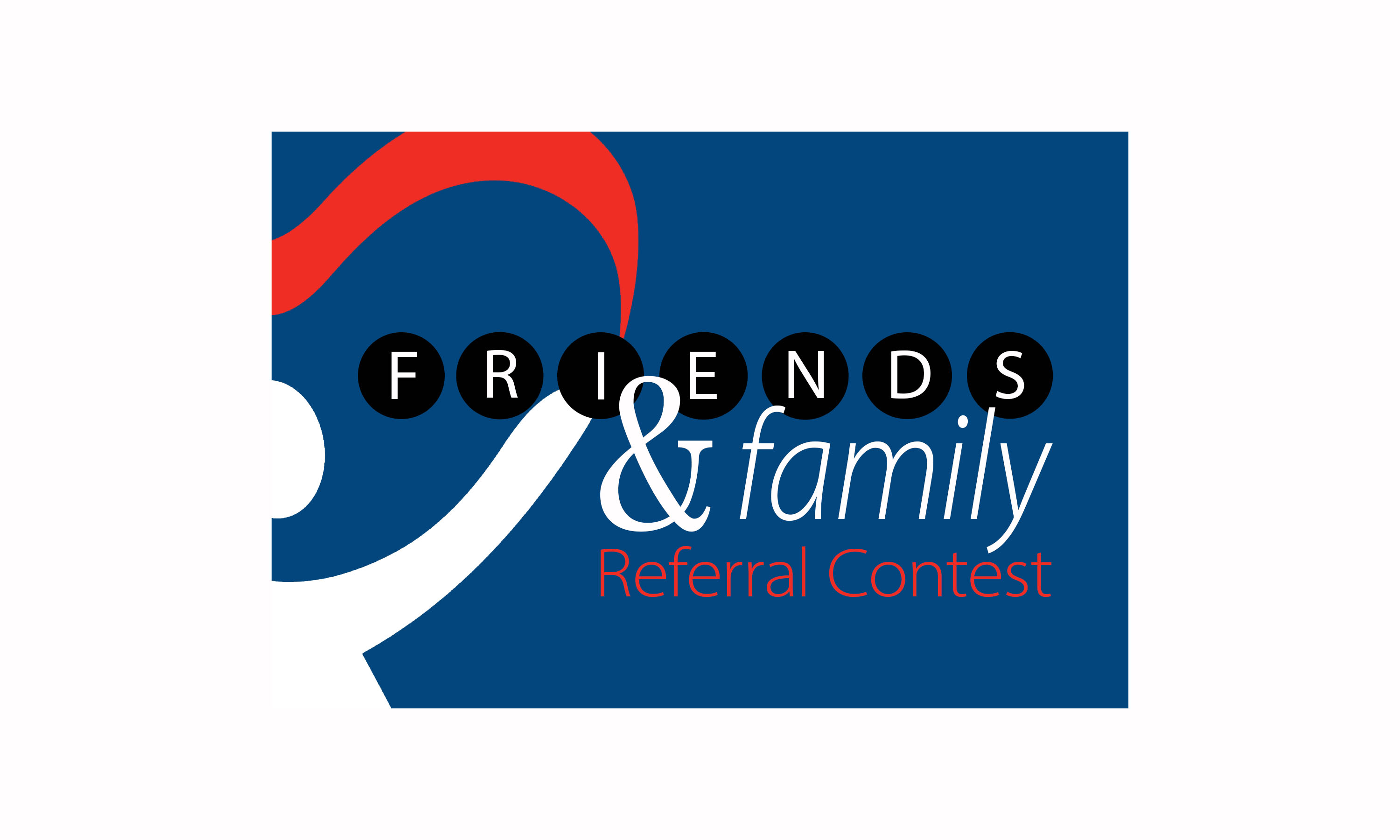 Friends & Family Referral Contest