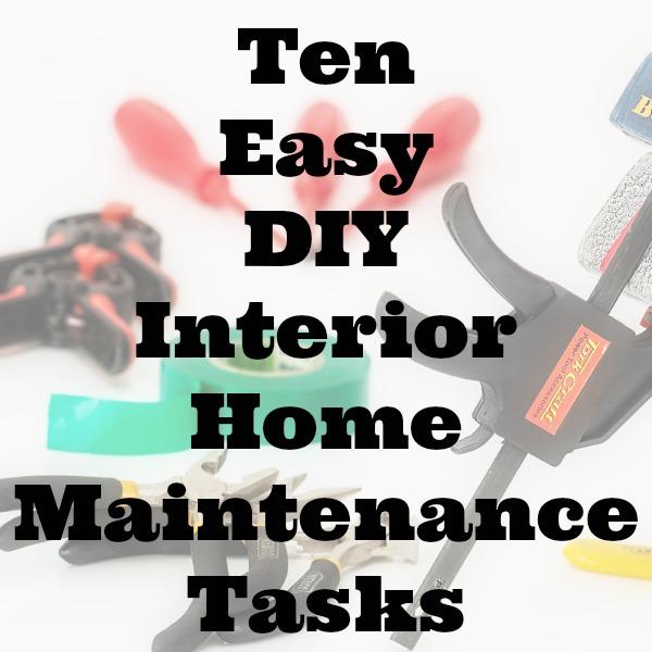Ten Easy DIY Interior Home Maintenance Tasks
