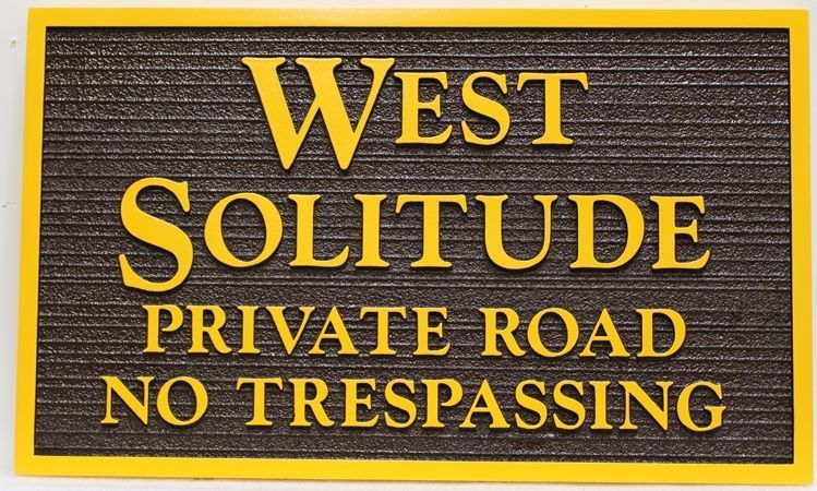 "H17129  - Carved 2.5-D and Sandblasted Wood Grain HDU  Sign for ""West Solitude Private Road - No Trespassing"""