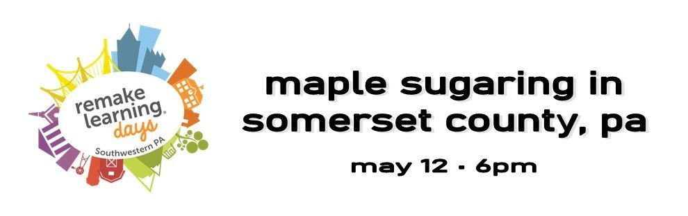 Maple Sugaring in Somerset County