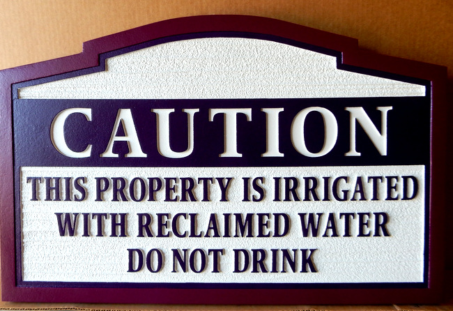 "GA16597 - Sandblasted HDU Caution Sign This Property is Irrigated with Reclaimed Water ""Do Not Drink"""