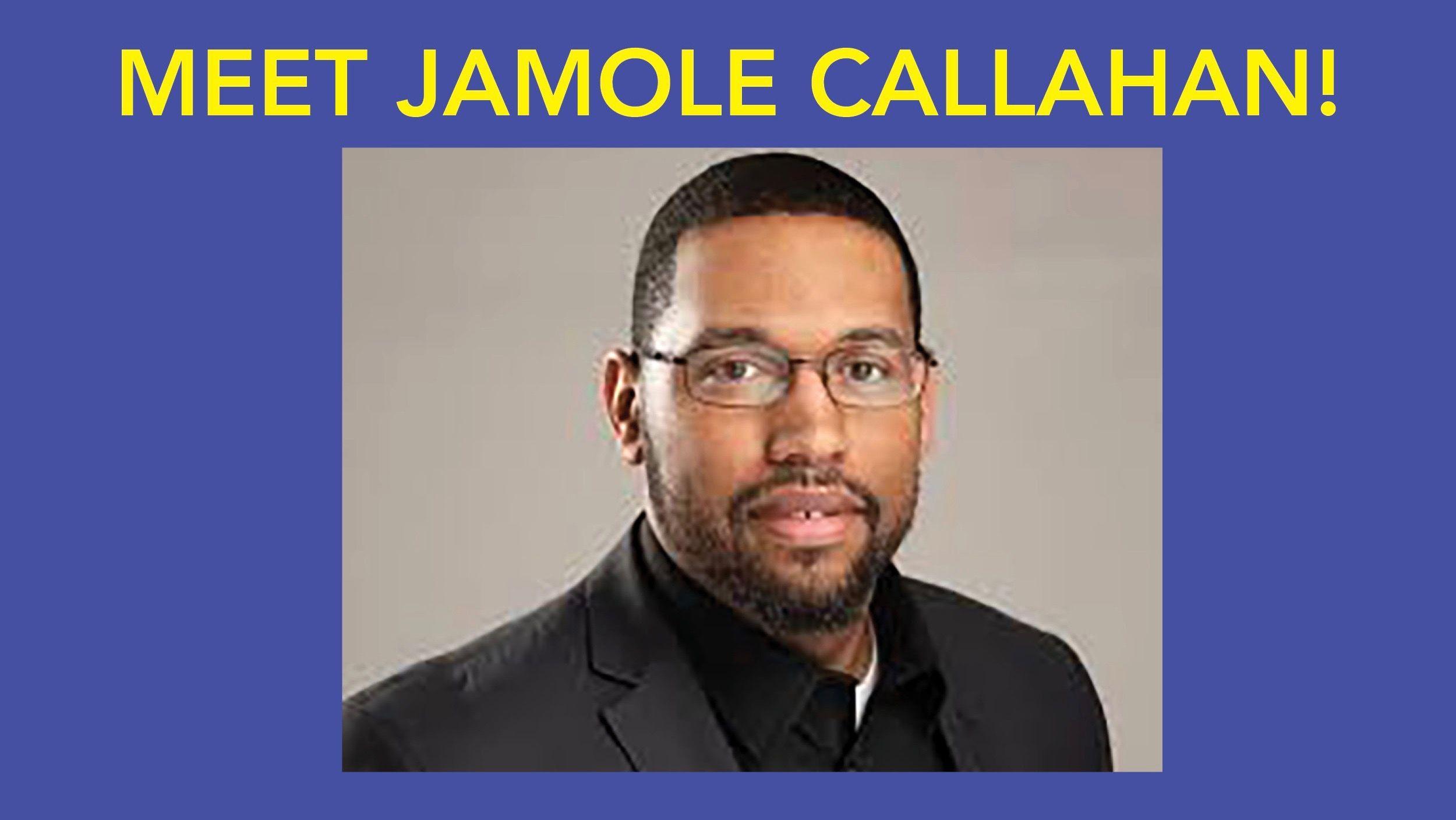 Meet Jamole Callahan