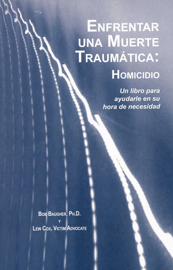 Enfrentar Una Muerte Traumática: Homicidio (Coping with Traumatic Death: Homicide  (Spanish Edition))